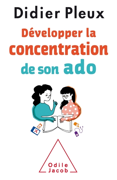 DEVELOPPER LA CONCENTRATION DE SON ADO